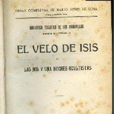 Libros antiguos: ROSO DE LUNA, , EL VELO DE ISIS O LAS MIL Y UNA NOCHES OCULTISTAS, 1923 ... . OFERTA SOLO HOY. Lote 145730042