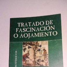 Libros antiguos: TRATADO DE FASCINACION O AOJAMIENTO, MARQUES DE VILLENA. Lote 146246574