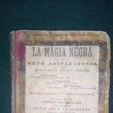 Libros antiguos: LIBRO: LA MAGIA NEGRA, ED. MAUCCI (BARCELONA). Lote 147056786