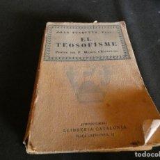 Libros antiguos: BRUTAL LIBRO EN CATALAN SOBRE TEOSOFISMO. AÑO 1927 COMPLETO EN CATALAN: PALABRA CLAVE BLAVATSKY. Lote 147156486