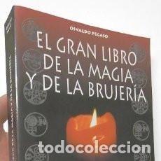 Libros antiguos: EL GRAN LIBRO DE LA MAGIA DE LA BRUJERÍA. OSWALDO PEGASO.EDITORIAL. Lote 147158374