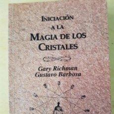 Libros antiguos: INICIACIÓN A LA MAGIA DE LOS CRISTALES. Lote 147660834