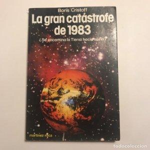 La Gran Catástrofe de 1983. Boris Cristoff. Martínez Roca.