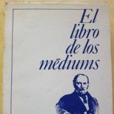Livres anciens: EL LIBRO DE LOS MEDIUM -ALLAN KARDEC. Lote 148794346