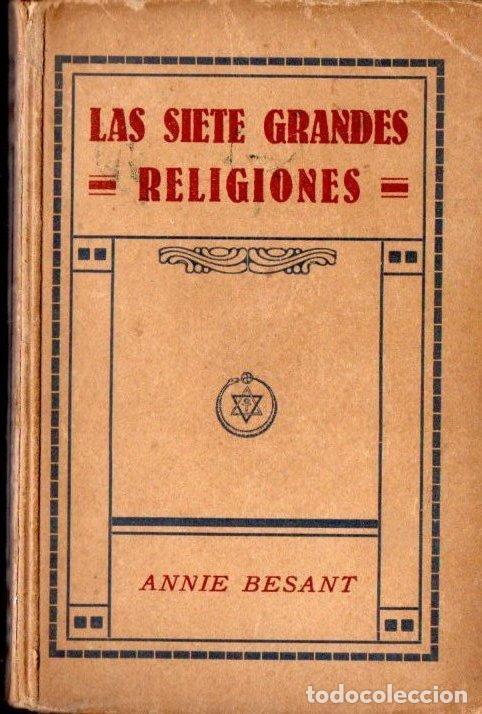 ANNIE BESANT . LAS SIETE GRANDES RELIGIONES (ORIENTALISTA, 1926) (Libros Antiguos, Raros y Curiosos - Parapsicología y Esoterismo)