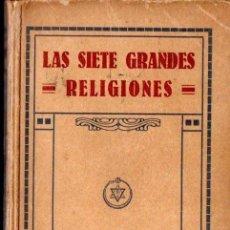 Libros antiguos: ANNIE BESANT . LAS SIETE GRANDES RELIGIONES (ORIENTALISTA, 1926). Lote 148953822