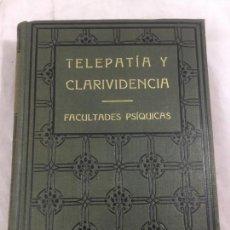 Libros antiguos: TELEPATÍA Y CLARIVIDENCIA FACULTADES PSÍQUICAS ESTUDIO Y EXPLICACIÓN CIENTÍFICA SWAMI PANCHADASI. Lote 149036810