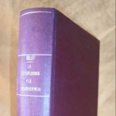 Alte Bücher - LA ECTOPLASMIA Y CLARIVIDENCIA - AÑO 1925 - DR.G.GELEY - ESPIRITISMO·ILUSTRADO. - 150740006