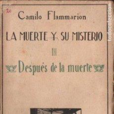 Libros antiguos: FLAMMARION : LA MUERTE Y SU MISTERIO III . DESPUÉS DE LA MUERTE (AGUILAR, 1922). Lote 150795218