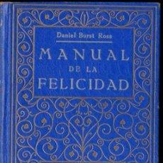Libros antiguos: DANIEL BURST ROSS : MANUAL DE LA FELICIDAD (ROCH, C. 1930). Lote 151118934