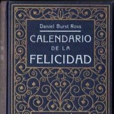 Libros antiguos: DANIEL BURST ROSS : CALENDARIO DE LA FELICIDAD (ROCH, C. 1930). Lote 151119278