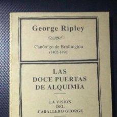Libros antiguos: LAS DOCE PUERTAS DE ALQUIMIA, GEORGE RIPLEY. Lote 151321594