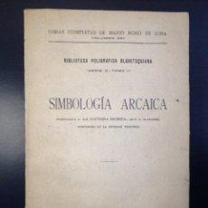 Libros antiguos - SIMBOLOGÍA ARCAICA. MANUEL ROSO DE LUNA. COMENTARIOS DOCTRINA SECRETA HELENA BLAVATSKY. PUEYO 1924 - 151911652