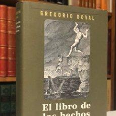 Libros antiguos: EL LIBRO DE LOS HECHOS INSÓLITOS. DOVAL, GREGORIO. BARCELONA: CÍRCULO DE LECTORES, 1998.. Lote 153226094