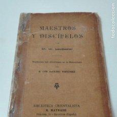 Libros antiguos: MAESTROS Y DISCIPULOS LEADBEATER 1913 OCULTISMO. Lote 154006698