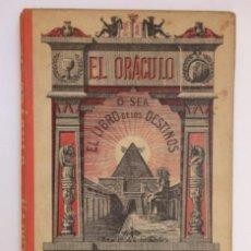 Libros antiguos: EL ORÁCULO, Ó SEA EL LIBRO DE LOS DESTINOS - BARCELONA, FRANCISCO SABATER 1904. Lote 154519286