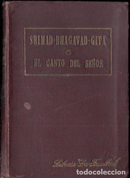 SRIMAD BHAGAVAT GITA O EL CANTO DEL SEÑOR (1924) TRADUCCIÓN DE SWAMI PARAMANANDA (Libros Antiguos, Raros y Curiosos - Parapsicología y Esoterismo)