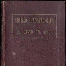 Libros antiguos: SRIMAD BHAGAVAT GITA O EL CANTO DEL SEÑOR (1924) TRADUCCIÓN DE SWAMI PARAMANANDA. Lote 154827418