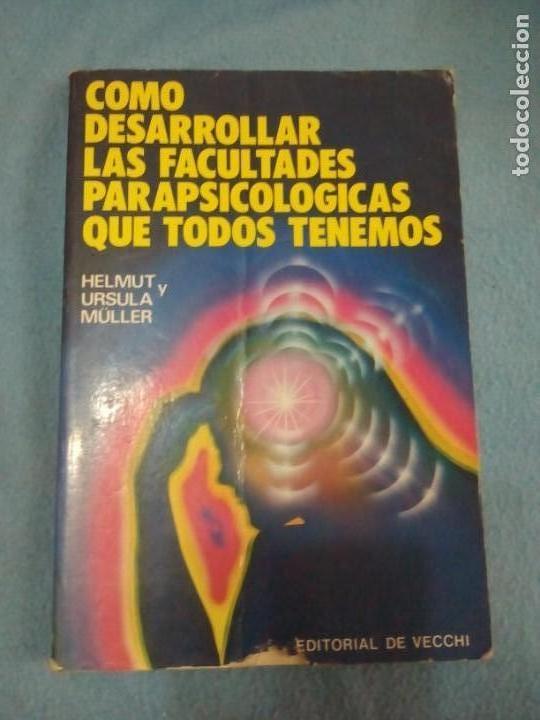 COMO DESARROLLAR LAS FACULTADES PARAPSICOLOGICAS QUE TODOS TENEMOS- HELMUT Y URSULA MULLER (Libros Antiguos, Raros y Curiosos - Parapsicología y Esoterismo)