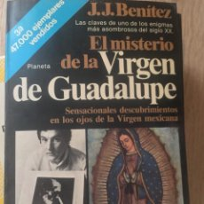 Libros antiguos: EL MISTERIO DE LA VIRGEN DE GUADALUPE. J.J. BENÍTEZ. Lote 155166030
