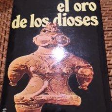 Libros antiguos: EL ORO DE LOS DIOSES. ERICH VON DANIKEN. UN CLÁSICO. Lote 156890002