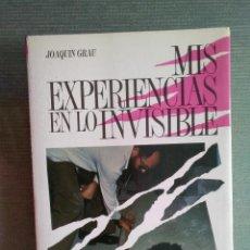 Libros antiguos: LIBRO MIS EXPERIENCIAS EN LO INVISBLE/ JOAQUIN GRAU. Lote 156956726