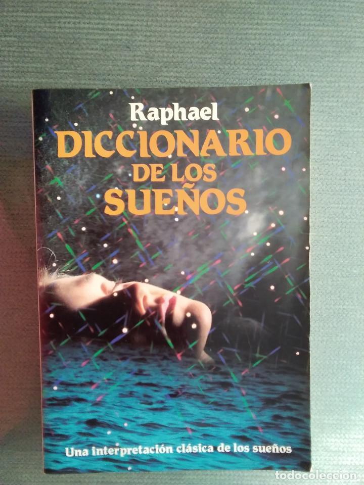 LIBRO EL DICCIONARIO DE LOS SUEÑOS/ RAPHAEL (Libros Antiguos, Raros y Curiosos - Parapsicología y Esoterismo)