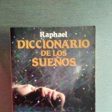 Libros antiguos: LIBRO EL DICCIONARIO DE LOS SUEÑOS/ RAPHAEL. Lote 156957134