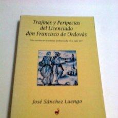 Libros antiguos: TRAJINES Y PERIPECIAS DEL LICENCIADO DON FRANCISCO DE ORDOVAS,184 PAG.MADRID 1992. Lote 157849410
