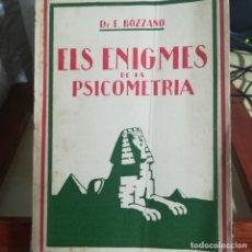 Libros antiguos: ELS ENIGMES DE LA PSICOMETRIA--DR. E. BOZZANO-EDITORIAL LUX( 193..)-- INTONSO. Lote 159409258