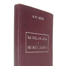 Libros antiguos: 1930 - RODOLFO WALDO TRINE: MI FILOSOFÍA Y MI RELIGIÓN - NUEVO PENSAMIENTO - BARCELONA, ANTONIO ROCH. Lote 162013018