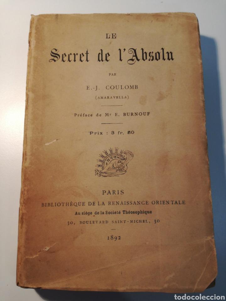 LIBRO RARO: LE SECRET DE L'ABSOLU (1892) - BIBLIOTECA DEL RENACIMIENTO ORIENTAL (Libros Antiguos, Raros y Curiosos - Parapsicología y Esoterismo)