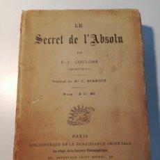 Libros antiguos: LIBRO RARO: LE SECRET DE L'ABSOLU (1892) - BIBLIOTECA DEL RENACIMIENTO ORIENTAL. Lote 162782017