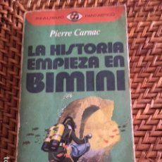 Libros antiguos: LA HISTORIA EMPIEZA EN BIMINI. PIERRE CARNAC. ATLANTIDA.. Lote 163354182