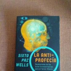 Libros antiguos: SIXTO PAZ WELLS : LA ANTIPROFECÍA (2002) CON DEDICATORIA MANUSCRITA DEL AUTOR. Lote 163552406