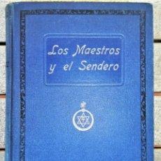 Libros antiguos: LIBRO,LOS MAESTROS Y EL SENDERO,AÑO 1927,1ª EDICION,TEOSOFIA,OCULTISMO,ESOTERISMO,SIMBOLOS,MASONERIA. Lote 165106610