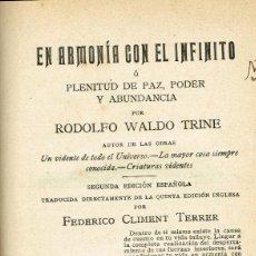 Livres anciens: EN ARMONÍA CON EL INFINITO PLENITUD DE PAZ PODER Y ABUNDANCIA RODOLFO WALDO PARERA 1908. Lote 165617378