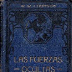 Libros antiguos: ATKINSON : LAS FUERZAS OCULTAS - SUGESTIÓN Y AUTOSUGESTIÓN (FELIU Y SUSANNA, C. 1930). Lote 188485885