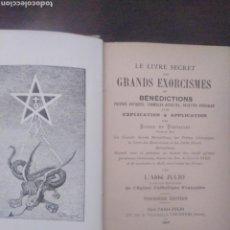 Libros antiguos: LE LIVRE SECRET DES GRANDS EXORCISMES ET BENEDICTIONS,. Lote 165798421