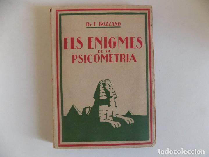 LIBRERIA GHOTICA. BOZZANO. ELS ENIGMES DE LA PSICOMETRIA. 1930. OCULTISMO. PRIMERA EDICIÓN. (Libros Antiguos, Raros y Curiosos - Parapsicología y Esoterismo)