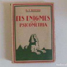 Libros antiguos: LIBRERIA GHOTICA. BOZZANO. ELS ENIGMES DE LA PSICOMETRIA. 1930. OCULTISMO. PRIMERA EDICIÓN.. Lote 166582686