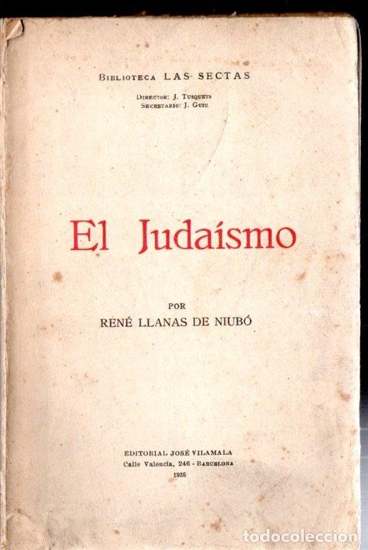 R. LLANAS DE NIUBÓ : EL JUDAÍSMO (LAS SECTAS, VILAMALA, 1935) (Libros Antiguos, Raros y Curiosos - Parapsicología y Esoterismo)