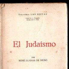 Libros antiguos: R. LLANAS DE NIUBÓ : EL JUDAÍSMO (LAS SECTAS, VILAMALA, 1935). Lote 166593262