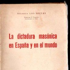 Livres anciens: LA DICTADURA MASÓNICA EN ESPAÑA Y EN EL MUNDO (LAS SECTAS, VILAMALA, 1934). Lote 166593326