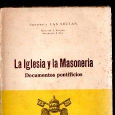 Libros antiguos: LA IGLESIA Y LA MASONERÍA - DOCUMENTOS PONTIFICIOS (LAS SECTAS, VILAMALA, 1934). Lote 166593402
