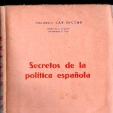 Alte Bücher - SECRETOS DE LA POLÍTICA ESPAÑOLA (LAS SECTAS, VILAMALA, 1934) - 166593506