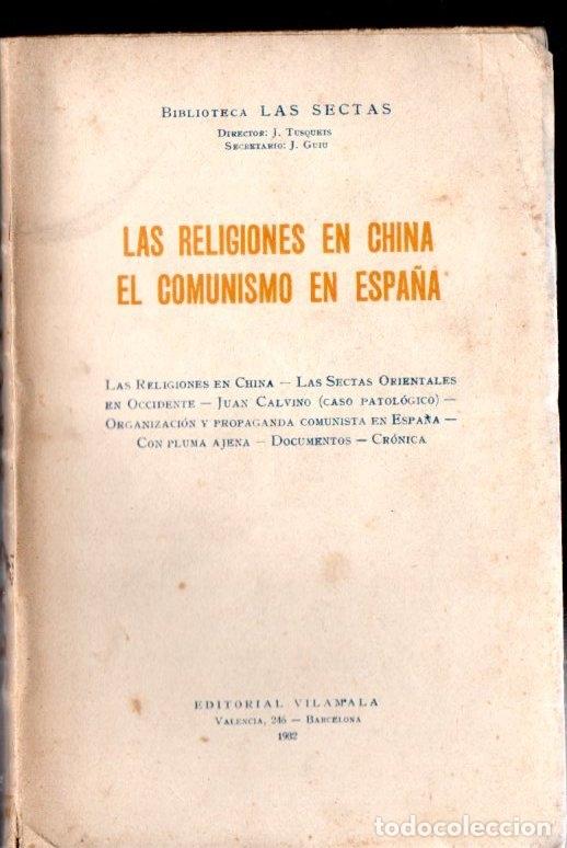 LAS RELIGIONES EN CHINA, EL COMUNISMO EN ESPAÑA (LAS SECTAS, VILAMALA, 1932) (Libros Antiguos, Raros y Curiosos - Parapsicología y Esoterismo)