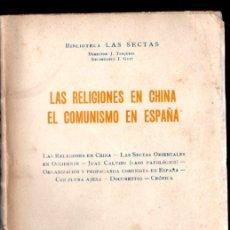 Livres anciens: LAS RELIGIONES EN CHINA, EL COMUNISMO EN ESPAÑA (LAS SECTAS, VILAMALA, 1932). Lote 166593570