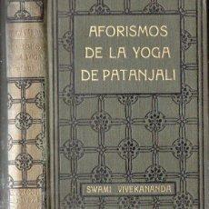 Libros antiguos: SWAMI VIVEKANANDA : AFORISMOS DE LA YOGA DE PATANJALI (ANTONIO ROCH, C. 1930). Lote 184709398