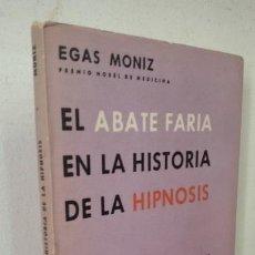 Libros antiguos: EL ABATE FARIA EN LA HISTORIA DE LA HIPNOSIS EGAS MONIZ (PREMIO NOBEL DE MEDICINA). Lote 166802486